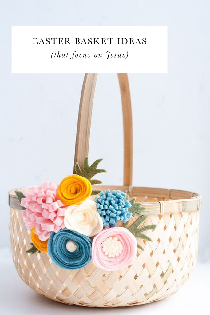 Easter Basket Ideas (that focus on Jesus)