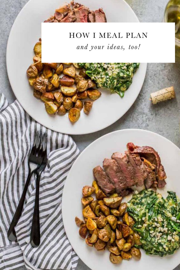 How we meal plan (and your ideas, too!)