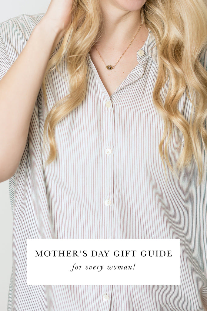 Mother's Day Gift Guide (for every woman!)