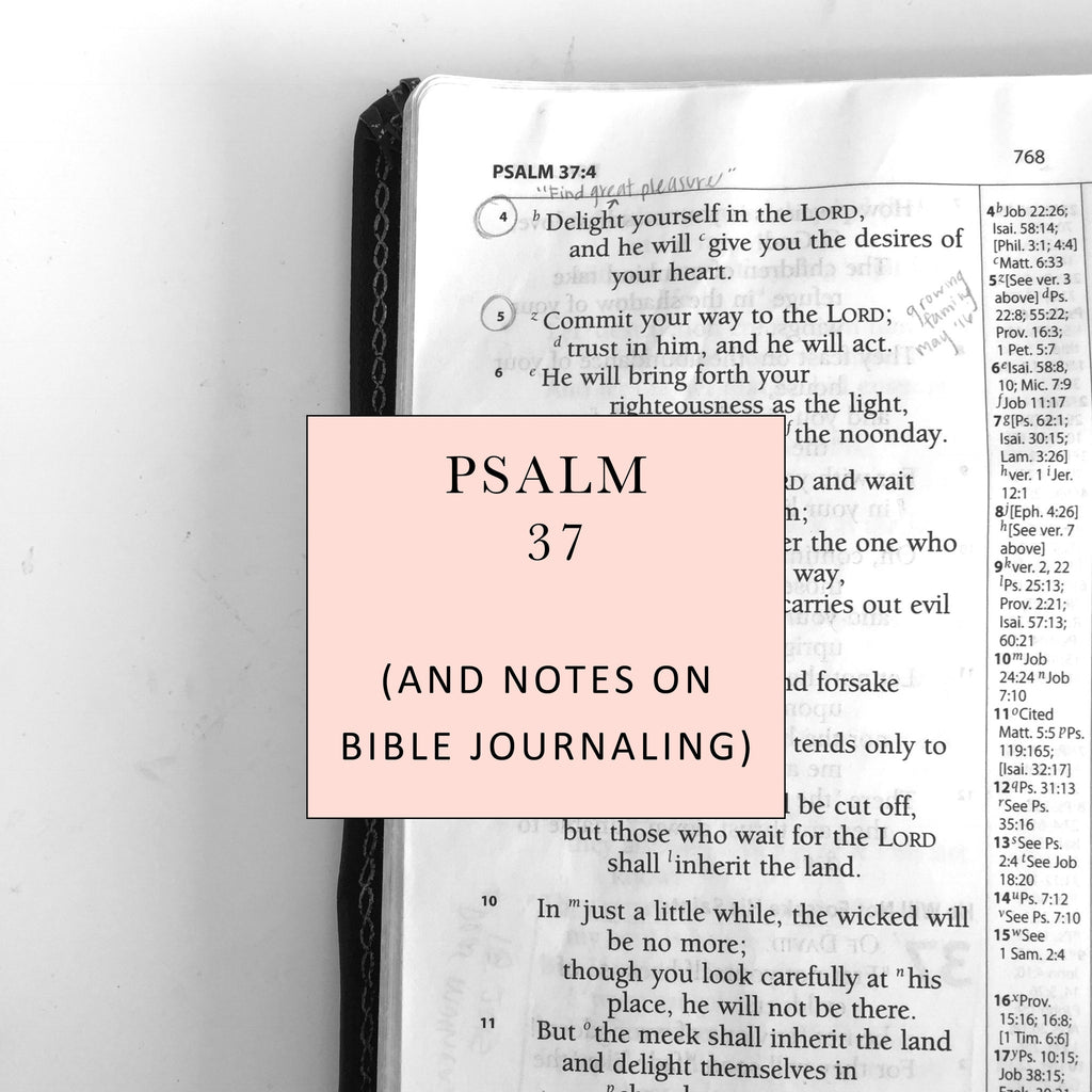 DEAR MUSHKA: BIBLE JOURNALING & PSALM 37