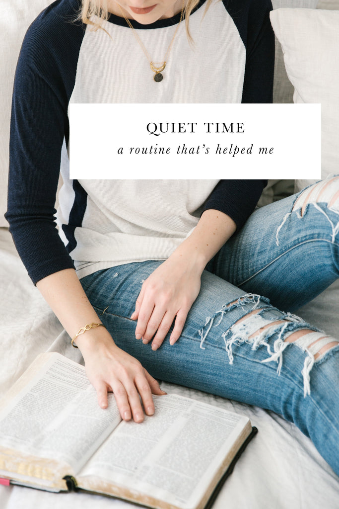 QUIET TIME: A ROUTINE THAT'S HELPED ME