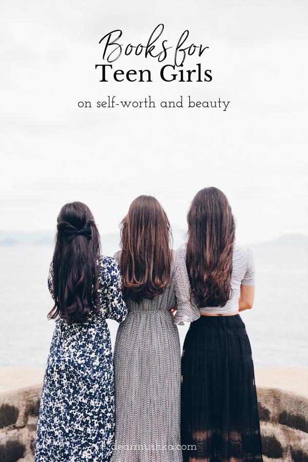 BOOKS FOR TEEN GIRLS ON SELF-WORTH AND BEAUTY