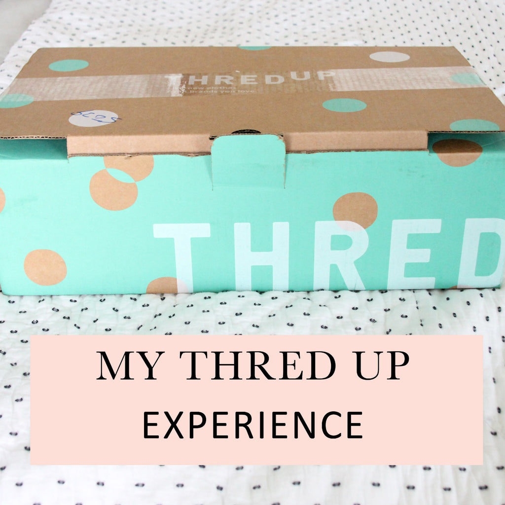 STYLE: MY THREDUP EXPERIENCE