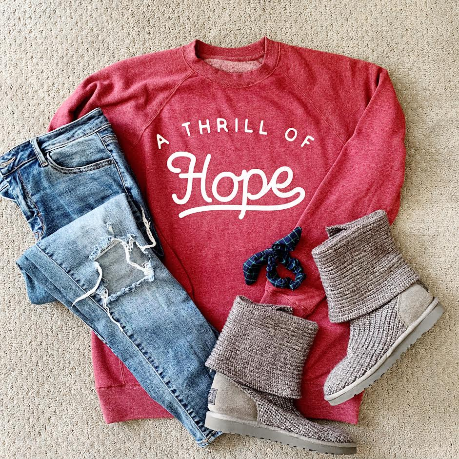 SALE! THRILL OF HOPE SWEATSHIRT