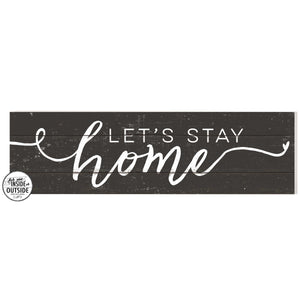 35 x 10 Let's Stay Home Black Indoor Outdoor Sign