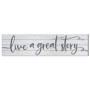40 x 10 Live A Great Story Slatted Sign
