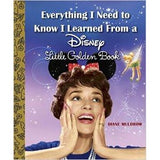 Little Golden Book - Everything I Need to Know I Learned From a Disney Little Golden Book