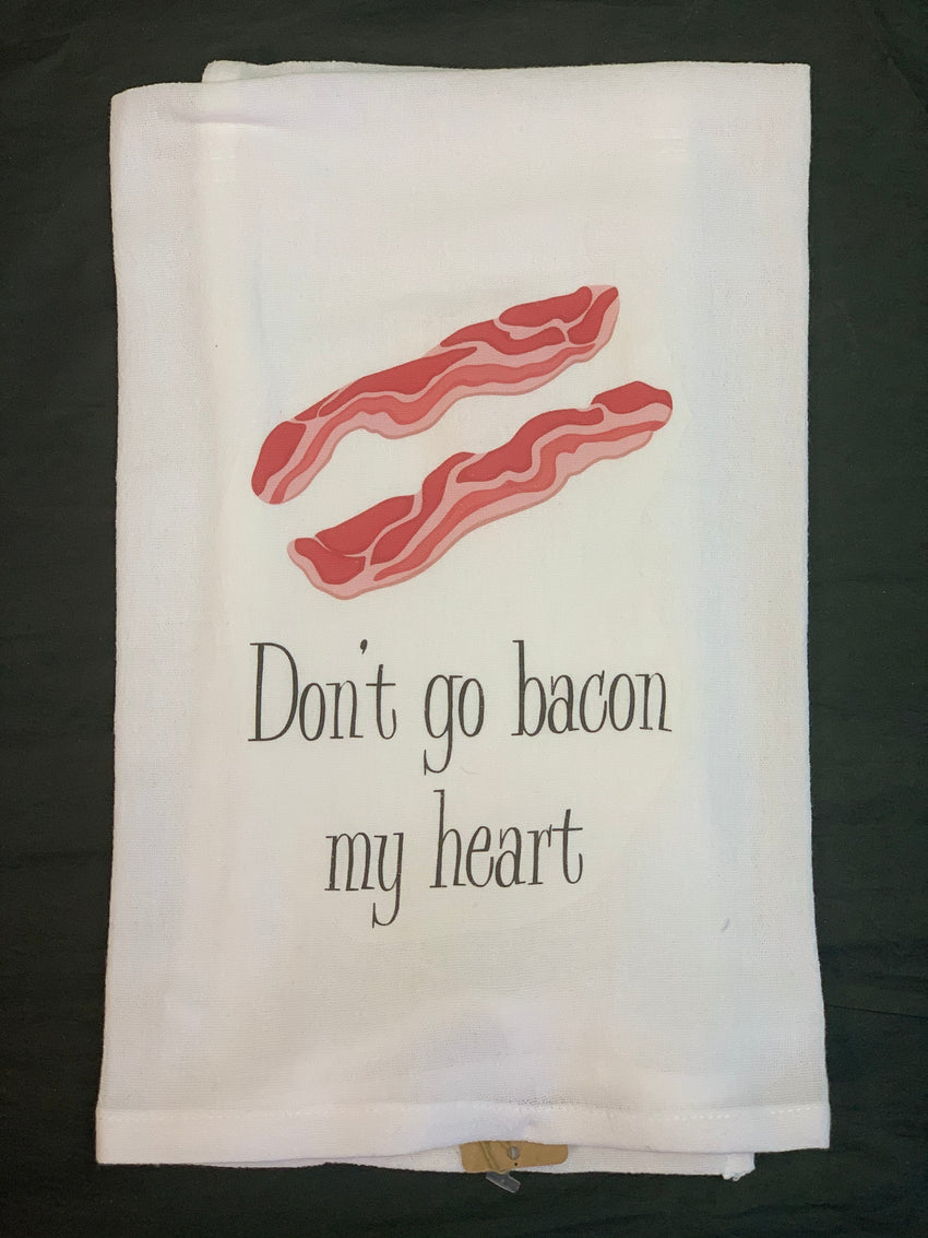"""Don't go bacon my heart"" Kitchen Towel"