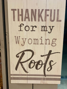 Thankful for my Wyoming Roots Sign
