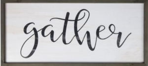 Gather farmhouse sign