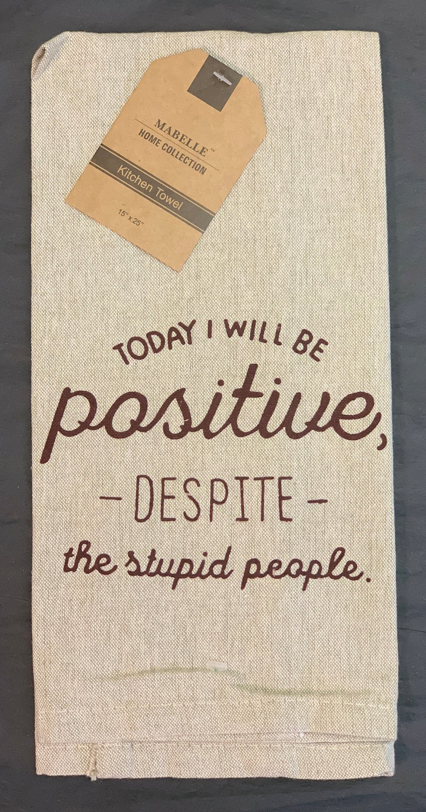 "Mabelle ""Today I Will Be Positive..."" Kitchen Towel"
