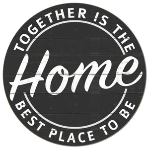 20x20 Together is the Best Place Indoor Outdoor Sign