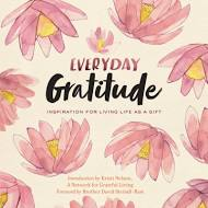 Everyday Gratitude Inspiration For Living Life as a Gift Book