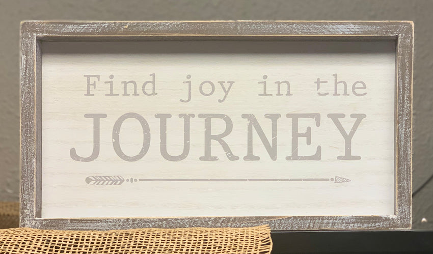 Find Joy in The Journey Farmhouse Sign