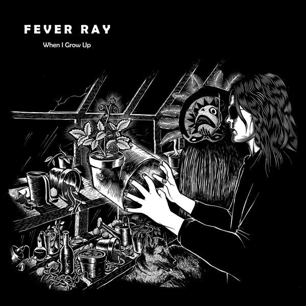 Fever Ray - When I Grow Up (MP3)