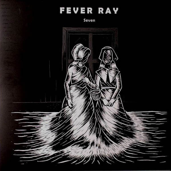 Fever Ray - Seven (MP3)