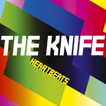 The Knife - Heartbeats (MP3)