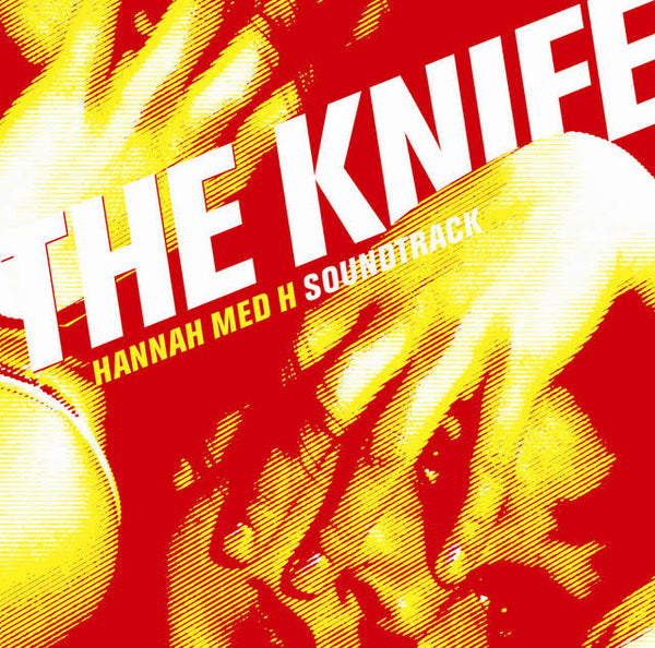 The Knife - Hannah Med H (Soundtrack)