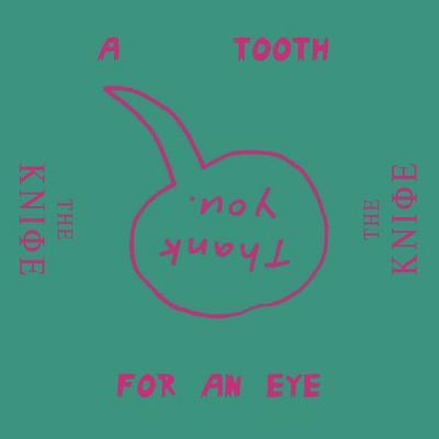 The Knife - A Tooth For An Eye Remixes (Cooly G Remix)