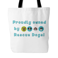 Dog Themed Tote Bag - Proudly Owned By Rescue Dogs (Style 2)
