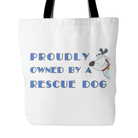 Dog Themed Tote Bag - Proudly Owned By A Rescue Dog (Style 1)