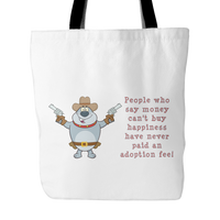 Dog Themed Tote Bag - Money Can't Buy Happiness (Style 1)