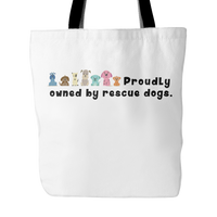 Dog Themed Tote Bag - Proudly Owned By Rescue Dogs (Style 1)