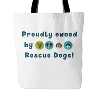 Dog Themed Tote Bag - Proudly Owned By Rescue Dogs (Style 3)