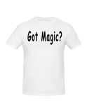 T-Shirt - Got Magic?