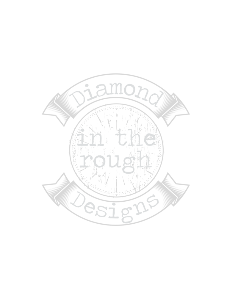 Diamond in the Rough Designs