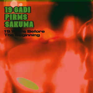19 Gadi Pirms Sākuma - 19 Years Before The Beginning LP
