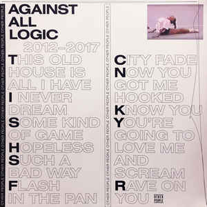 Against All Logic - 2012-2017 2LP