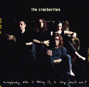 Cranberries - Everybody Else is Doing It, So Why Can't We? LP