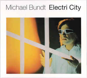 Michael Bundt - Electri City LP