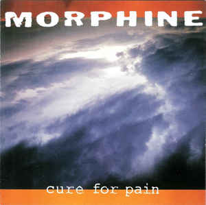 Morphine - Cure For Pain LP