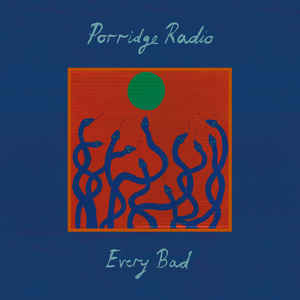 Porridge Radio - Every Bad LP