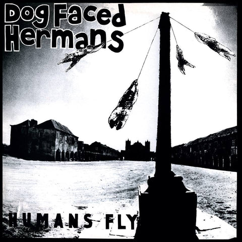 Dog Faced Hermans - Humans Fly LP