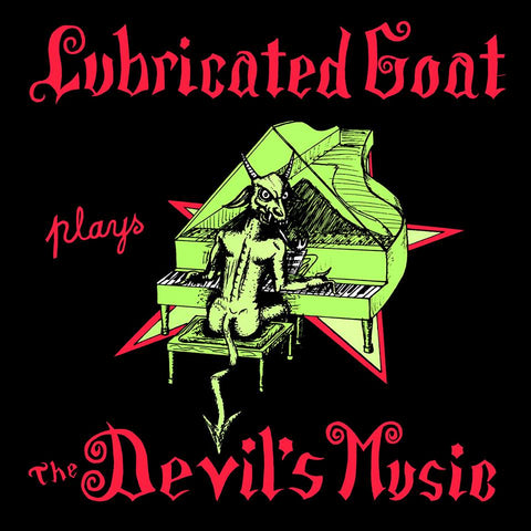 Lubricated Goat - Plays The Devil's Music LP