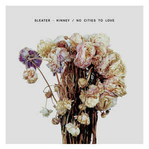 Sleater-Kinney - No Cities Tonight LP