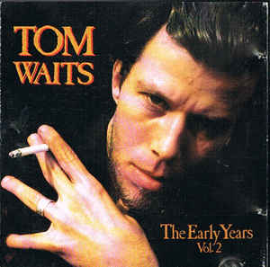 Tom Waits - The Early Years Volume Two LP