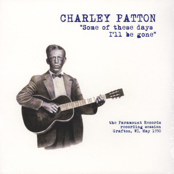 Charley Patton - Some Of These Days I'll Be Gone LP