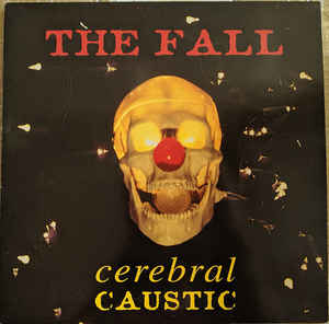 The Fall - Cerebral Caustic LP RECORD STORE DAY 2020