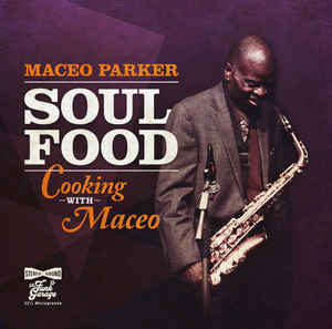 Maceo Parker - Soul Food: Cooking With Maceo LP