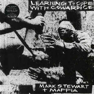 Mark Stewart And Maffia - Learning To Cope With Cowardice 2LP