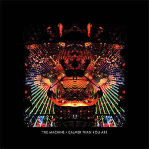 The Machine - Calmer Than You Are LP