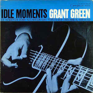 Grant Green - Idle Moments LP