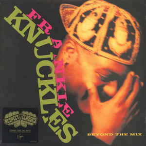 Frankie Knuckles - Beyond the Mix LP