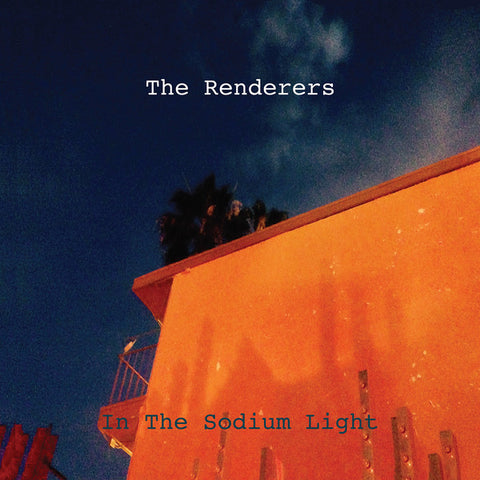 Renderers - In The Sodium Light LP