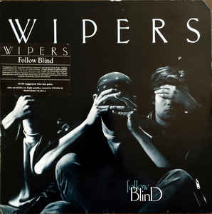 The Wipers - Follow Blind LP