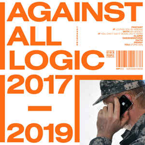 Against All Logic - 2017 - 2019 3LP